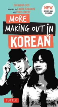 More Making Out in Korean : A Korean Language Phrase Book. Revised & Expanded Edition (Korean Phrasebook), Paperback Book