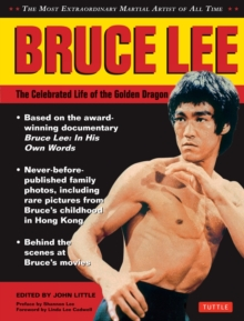 Bruce Lee: The Celebrated Life of the Golden Dragon, Hardback Book