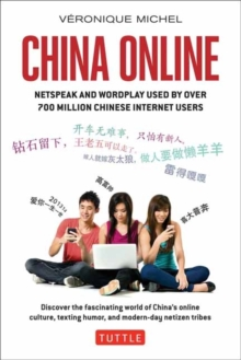 China Online : Netspeak and Wordplay Used by over 700 Million Chinese Internet Users, Paperback Book