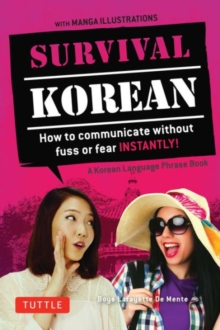 Survival Korean Phrasebook & Dictionary : How to Communicate without Fuss or Fear Instantly! (Korean Phrasebook & Dictionary), Paperback Book