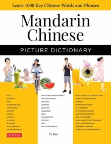 Mandarin Chinese Picture Dictionary : Learn 1000 Key Chinese Words and Phrases [Perfect for Ap and Hsk Exam Prep, Includes Audio CD], Hardback Book