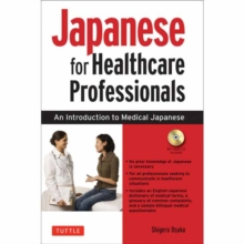 Japanese for Healthcare Professionals : An Introduction to Medical Japanese, Mixed media product Book