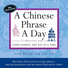 Chinese Phrase A Day Practice Pad : Learn Chinese One Day at a Time!, Kit Book
