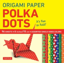 Origami Paper Polka Dots : It's Fun to Fold!, Paperback Book