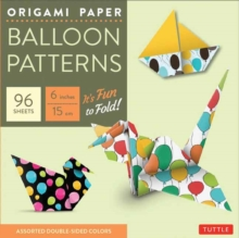 Origami Paper - Balloon Patterns : Tuttle Origami Paper: High-Quality Origami Sheets Printed with 8 Different Designs: Instructions for 8 Projects Included, Mixed media product Book