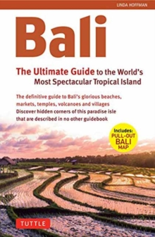 Bali: The Ultimate Guide : to the World's Most Spectacular Tropical Island, Paperback / softback Book