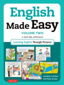 English Made Easy Volume Two: British Edition : A New ESL Approach: Learning English Through Pictures, Paperback / softback Book