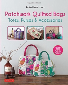 Patchwork Quilted Bags : Totes, Purses and Accessories, Paperback / softback Book
