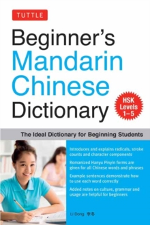 Beginners Mandarin Chinese Dictionary : The Ideal Dictionary for Beginning Studes - HSK Level 1-5, Paperback Book