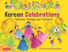Korean Celebrations : Festivals, Holidays and Traditions, Hardback Book
