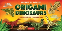 Origami Dinosaurs Kit : Prehistoric Fun for Everyone, Mixed media product Book