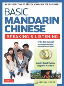 Basic Mandarin Chinese - Speaking & Listening Textbook : An Introduction to Spoken Mandarin for Beginners (DVD and MP3 Audio CD Included), Mixed media product Book