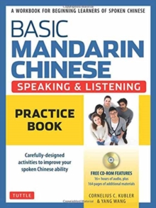 Basic Mandarin Chinese - Speaking & Listening Practice Book : A Workbook for Beginning Learners of Spoken Chinese (CD-ROM Included), Mixed media product Book