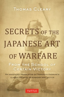 Secrets of the Japanese Art of Warfare : From the School of Certain Victory, Hardback Book
