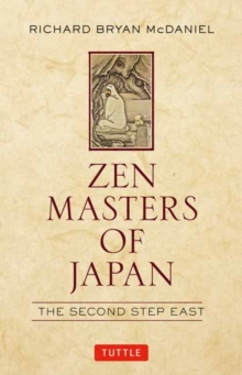 Zen Masters of Japan : The Second Step East, Hardback Book