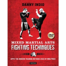 Mixed Martial Arts Fighting Techniques : Apply the Modern Training Methods Used by MMA Pros!, Paperback / softback Book