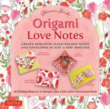 Origami Love Notes : Romantic Hand-Folded Notes and Envelopes, Mixed media product Book