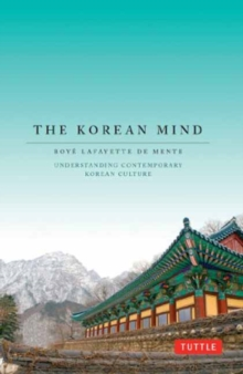 Korean Mind : Understanding Contemporary Korean Culture, Paperback / softback Book