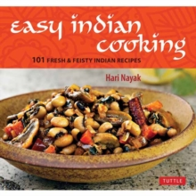 Easy Indian Cooking : 101 Fresh and Feisty Indian Recipes, Hardback Book