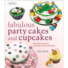 Fabulous Party Cakes and Cupcakes : Matching Cakes and Cupcakes for Every Occasion, Hardback Book