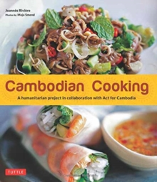 Cambodian Cooking : A Humanitarian Project in Collaboration with ACT for Cambodia, Paperback / softback Book