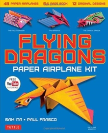 Flying Dragons Paper Airplane Kit : 48 Paper Airplanes, 64 Page Book, 12 Original Designs, Youtube Video Tutorials, Mixed media product Book