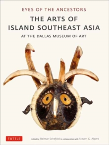 Eyes of the Ancestors : The Arts of Island Southeast Asia at the Dallas Museum of Art, Paperback Book