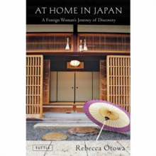At Home in Japan : A Foreign Woman's Journey of Discovery, Hardback Book