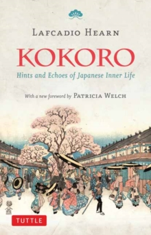 Kokoro : Hints and Echos of Japanese Inner Life, Paperback Book