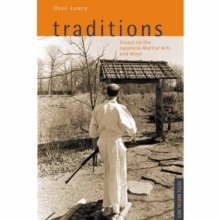 Traditions : Essays on the Japanese Martial Arts and Ways, Paperback Book