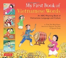My First Book of Vietnamese Words : An ABC Rhyming Book of Vietnamese Language and Culture, Hardback Book