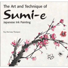 Art and Technique of Sumi-e Japanese Ink Painting : Japanese Ink Painting as Taught by Ukao Uchiyama, Hardback Book