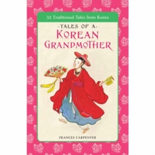 Tales of a Korean Grandmother : 32 Traditional Tales from Korea, Paperback / softback Book