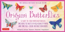 Origami Butterflies Kit : The LaFosse Butterfly Design System Great for Kids and Adults!, Kit Book