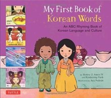 My First Book of Korean Words : An ABC Rhyming Book of Korean Language and Culture, Hardback Book