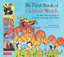 My First Book of Chinese Words : An ABC Rhyming Book of Chinese Language and Culture, Hardback Book