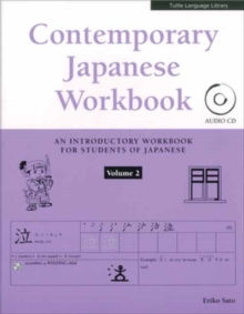 Contemporary Japanese Workbook Volume 2 : Practice Speaking, Listening, Reading and Writing Japanese, Paperback / softback Book