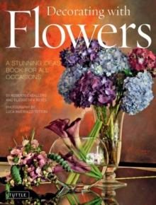 Decorating with Flowers : A Stunning Ideas Book For All Occasions, Hardback Book
