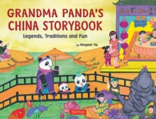 Grandma Panda's China Storybook : Legends, Traditions and Fun for Kids, Hardback Book