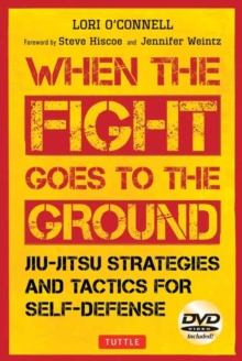 When the Fight Goes to the Ground : Jiu-Jitsu Strategies and Tactics for Self-Defense, Mixed media product Book
