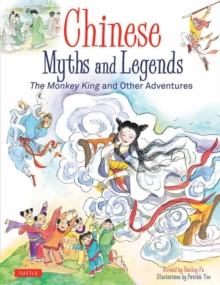 Chinese Myths and Legends : The Monkey King and Other Adventures, Hardback Book