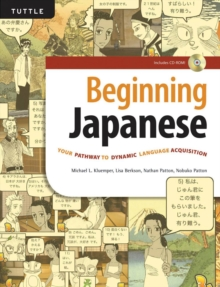 Beginning Japanese : Your Pathway to Dynamic Language Acquisition (CD-ROM Included), Mixed media product Book
