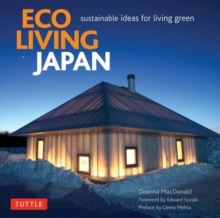 Eco Living Japan : Sustainable Ideas for Living Green, Hardback Book