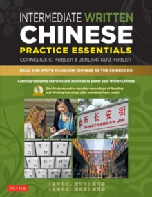 Intermediate Written Chinese Practice Essentials : Read and Write Mandarin Chinese As the Chinese Do, Mixed media product Book