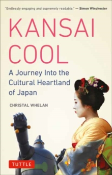 Kansai Cool : A Journey into the Cultural Heartland of Japan, Paperback / softback Book