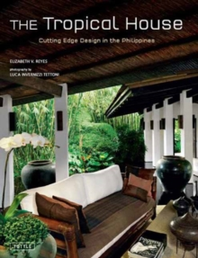 Tropical House : Cutting Edge Design in the Philippines, Hardback Book