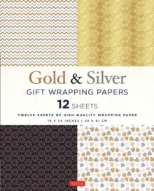 Silver and Gold Gift Wrapping Papers - 12 Sheets : 12 Sheets of High-Quality 18 x 24 inch Wrapping Paper, Paperback / softback Book