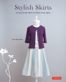 Stylish Skirts : 23 Easy-to-Sew Skirts to Flatter Every Figure Includes Drafting Diagrams, Paperback / softback Book