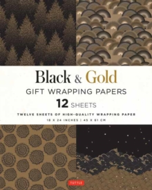 Black and Gold Gift Wrapping Papers : 12 Sheets of High-Quality 18 x 24 inch Wrapping Paper, Paperback / softback Book