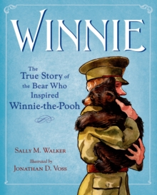 Winnie : The True Story of the Bear Who Inspired Winnie-the-Pooh, Hardback Book